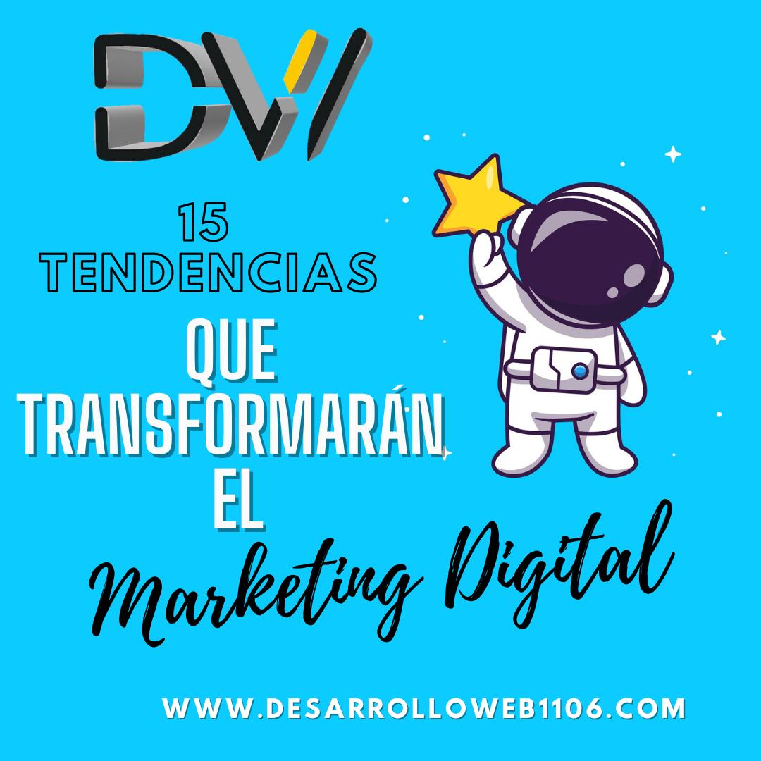 15 tendencias que transformarán el Marketing Digital